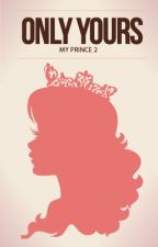 Only Yours (My Prince 2) by babylou0808