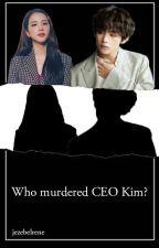 Who Murdered CEO Kim? by jezebelrene