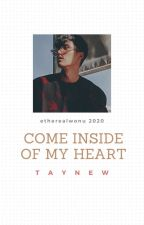 Come Inside Of My Heart | TayNew by etherealwonu