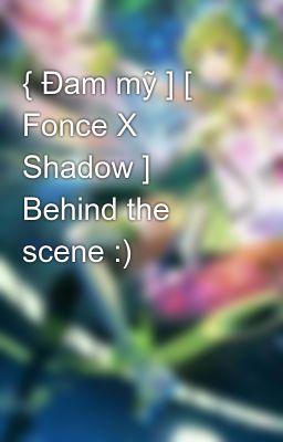 { Đam mỹ ] [ Fonce X Shadow ] Behind the scene :)