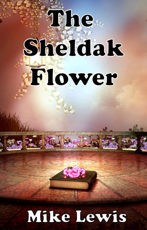The Sheldak Flower (Complete) by Mikejlewis