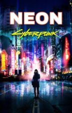 NEON | Cyberpunk Roleplay by Ginger_Apple101