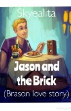 Jason and the Brick (Brason love story) by cory_tyler