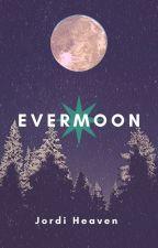 Evermoon by JadeyWadeyx