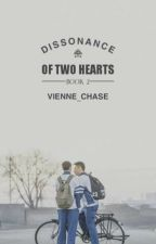Dissonance of Two Hearts (Book 2) by iamviennechase