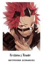 Kirishima Ejirou x Reader Boyfriend Scenarios  by SnowyThali