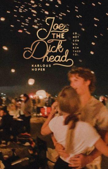 Đọc Truyện joe the dickhead | 𝙠𝙖𝙧𝙡𝙤𝙪𝙨 𝙝𝙤𝙥𝙚𝙧 - Truyen4U.Net