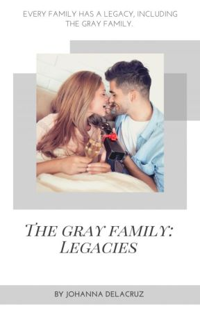 The Gray Family: Legacies by angel48183
