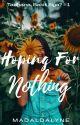 Hoping For Nothing (Tadhana, Bakit Siya? #1) COMPLETED by madaldalyne