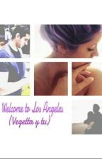 Welcome to Los Ángeles (Vegetta y tú) {EDITANDO} by Cattlyh