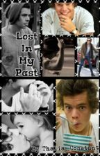 Lost In My Past ... Or Not ~Harry Styles FanFiction~ by Thalia_Constant