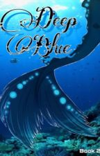 Deep Blue (Book 2) by zara1581