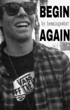 Begin Again: Luke Hemmings by hemmingswhxt