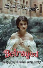 Betrayed! by mleroylombard