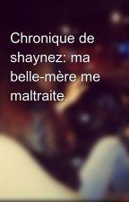 Chronique de shaynez: ma belle-mère me maltraite. by leilaelmaly