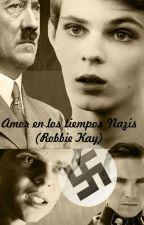 AMOR EN LOSTIEMPOS NAZIS by Andrea_23199