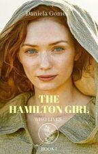 The Hamilton Girl by DaniTGomes