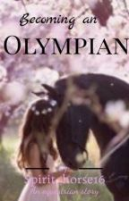 Becoming an Olympian (Equestrian) by Spirit_horse16