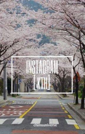 INSTAGRAM [kth] by chimsuniverse