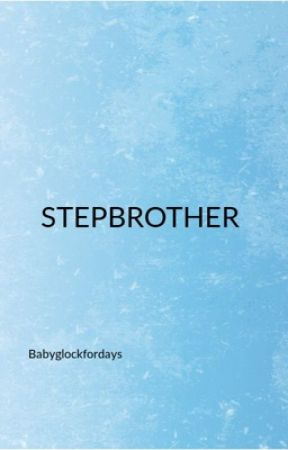 STEPBROTHER by tayyofficiall