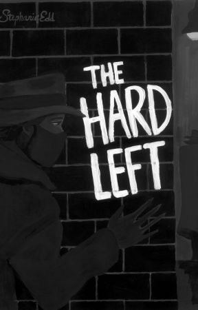 The Hard Left by StephanieEdd