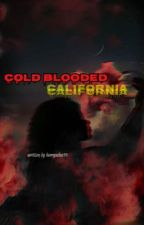 Cold blooded California by harryselxo99