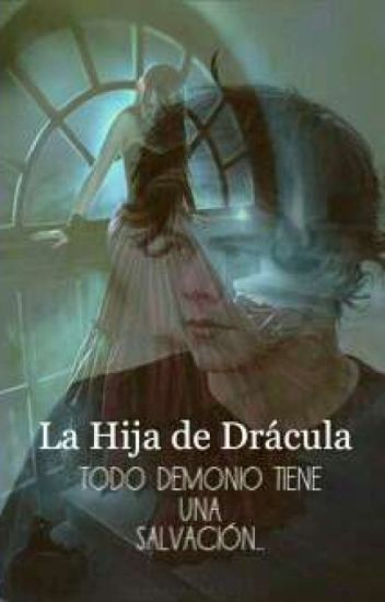 La Hija De Dracula (Harry and ____)  Terminada.