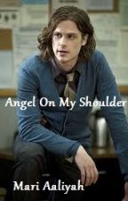 Angel On My Shoulder (Criminal Minds) by xStuffOfNightmaresx
