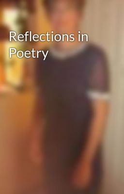 Reflections in Poetry