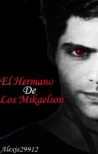 El Hermano De Los Mikaelson by Jose_6682