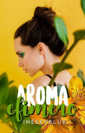 Aroma efímero [Aromas #2] by Ineskyblue