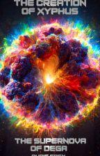 The Creation of Xyphus:  The Supernova of Dega by minus1digit