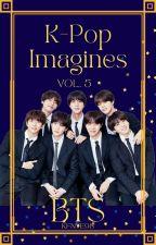 K-Pop Imagines Volume 5: Bangtan Boys (BTS) {Closed for Requests} by kfnye98
