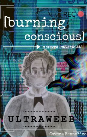 Burning Conscious by UltraWeeb