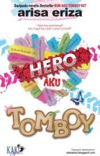 Hero aku Tomboy by ArisaEriza