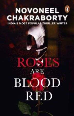 Novoneel Chakraborty's 'Roses Are Blood Red' by penguinindia