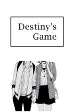 Destiny's Game by brokenheartedjerk