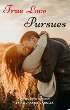 True Love Pursues (Destiny Series Book-3) by Zxcvbnm1974