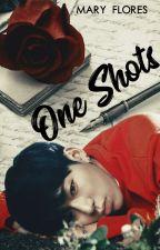 ONE SHOTS by MaryFloresdeMtz