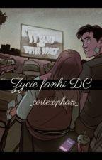 • Życie Fanki DC • by Airu_Ledger