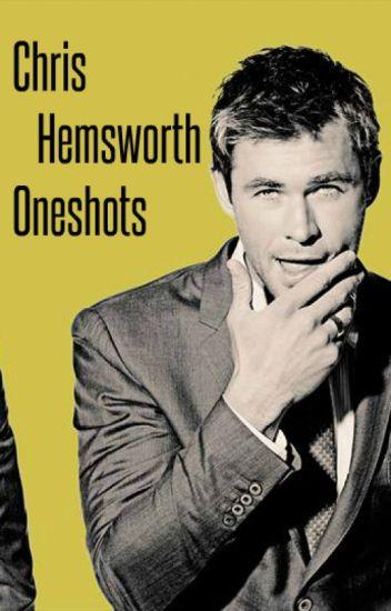 Chris Hemsworth Oneshots