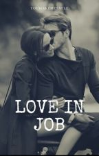 Love In Job. by -YouMakeMeSmile-