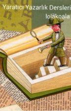 Yaratıcı Yazarlık Dersleri by lolakoala
