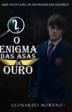 O Enigma das Asas de Ouro  by LeoMoreno88