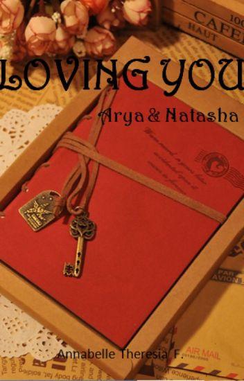 Loving You #1 : Arya & Natasha