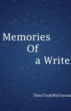 Memories of A Writer by TheyTookMyUsername