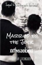 Married to the Jock by xxthecookiexx
