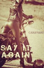 Say It Again by Arclighte