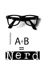 A+B=Nerd by Theclockworkheart