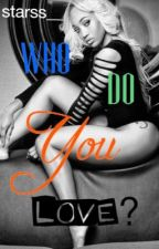 Who Do You Love? (YG LOVE STORY) Book 1 by Starss__